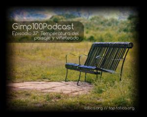 Gimp100Podcast 37: Temperatura del paisaje y Viñeteado