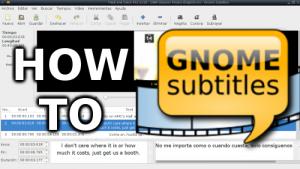 Como traducir un subtitulo con Gnome-Subtitles